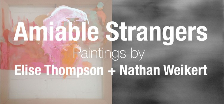 Amiable Strangers: Paintings by Elise Thompson and Nathan Weikert